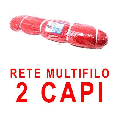 RETE NYLON MULTIFILO - 2 CAPI